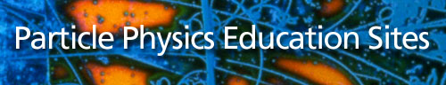 Particle Physics Education Sites